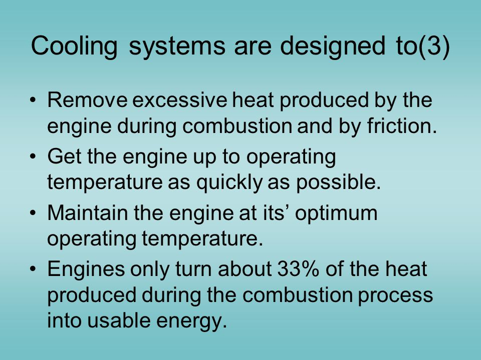 Cooling systems are designed to(3)