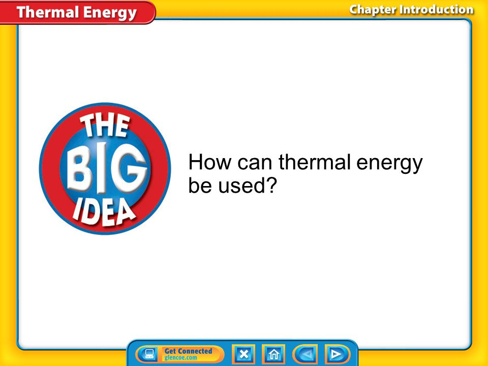 How can thermal energy be used