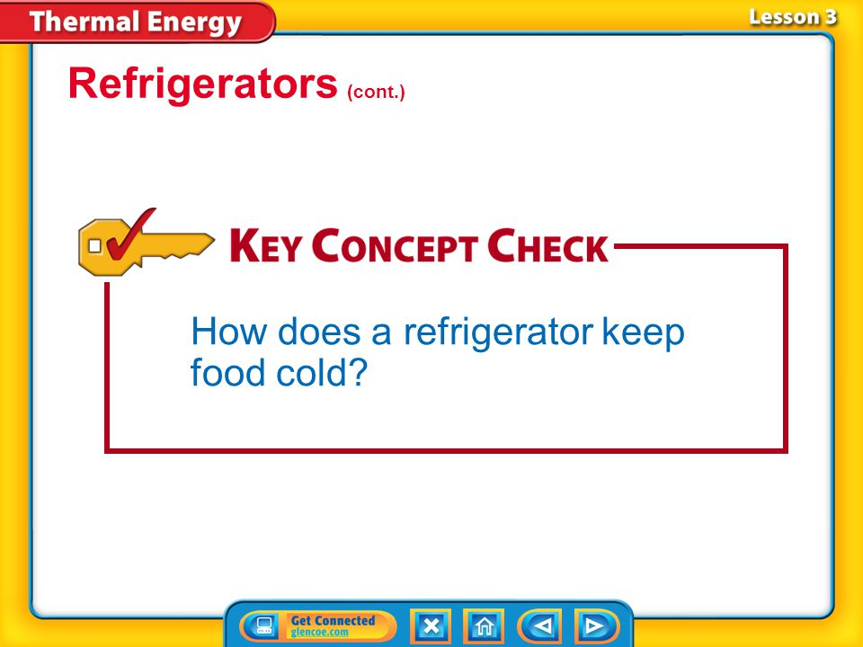 Refrigerators (cont.) How does a refrigerator keep food cold