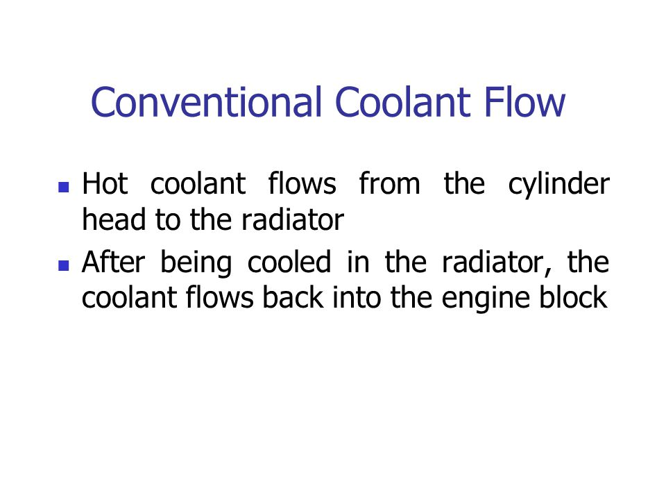 Conventional Coolant Flow
