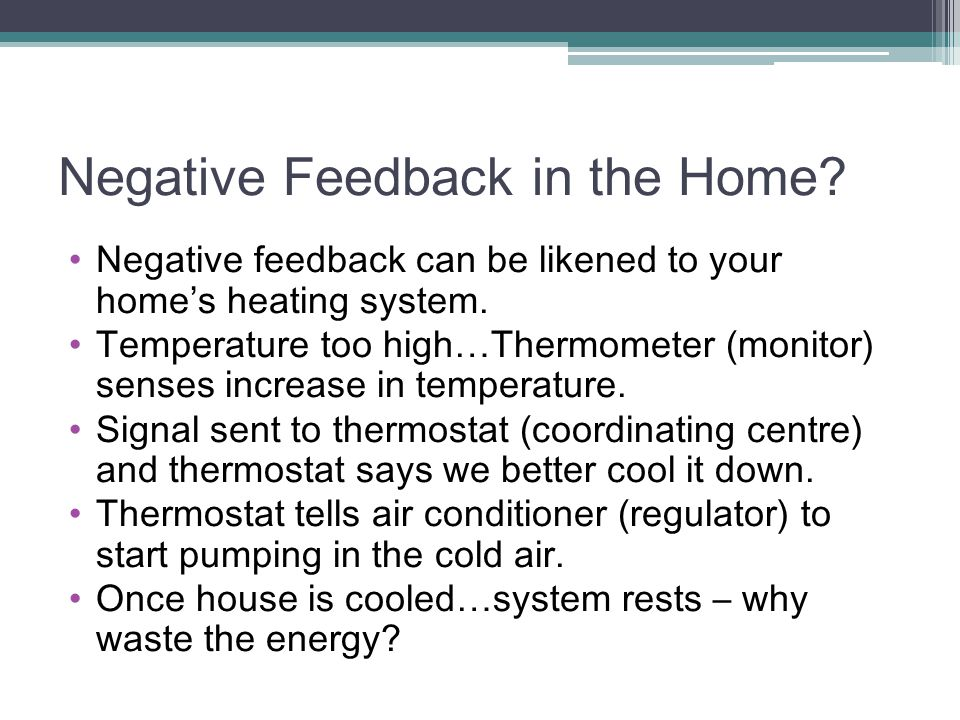 Negative Feedback in the Home