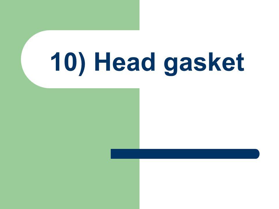 10) Head gasket