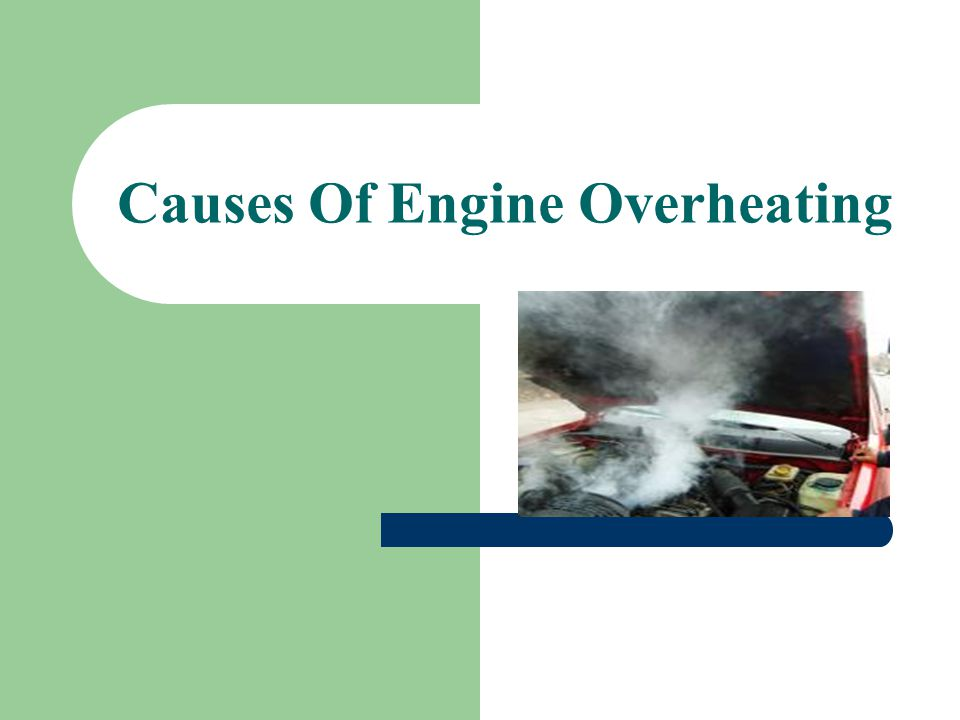 Causes Of Engine Overheating