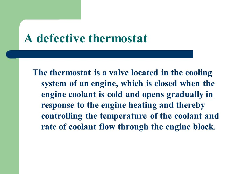 A defective thermostat