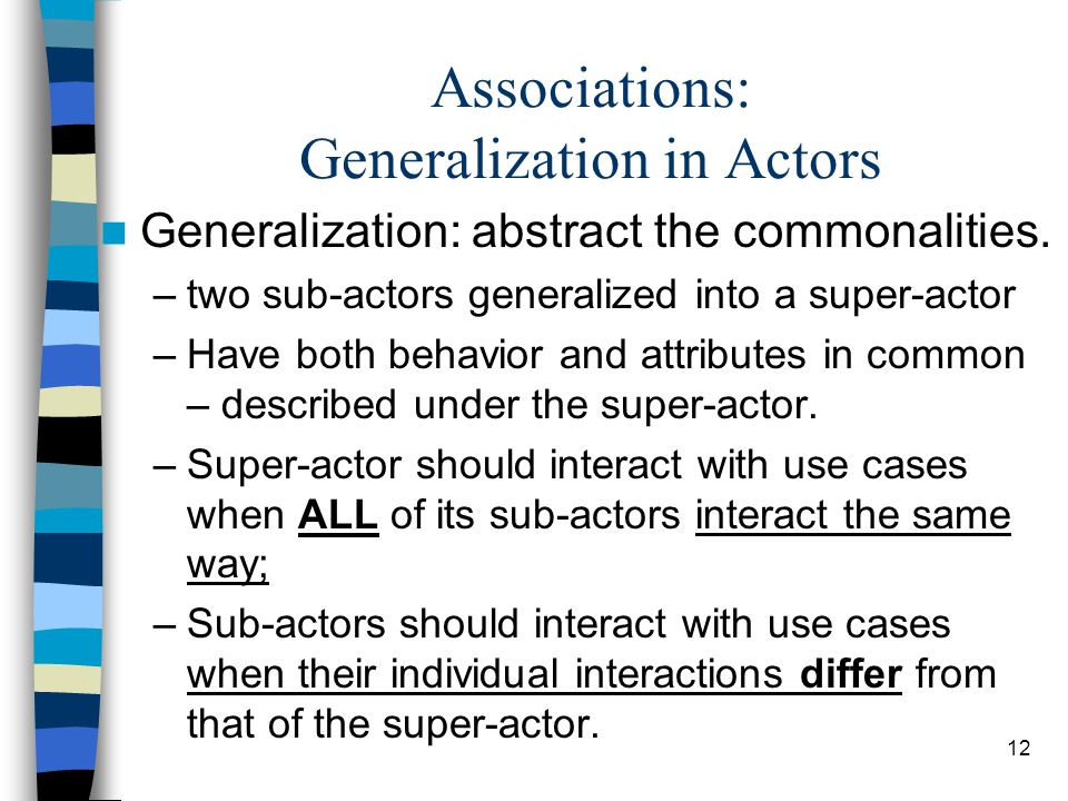 Associations: Generalization in Actors