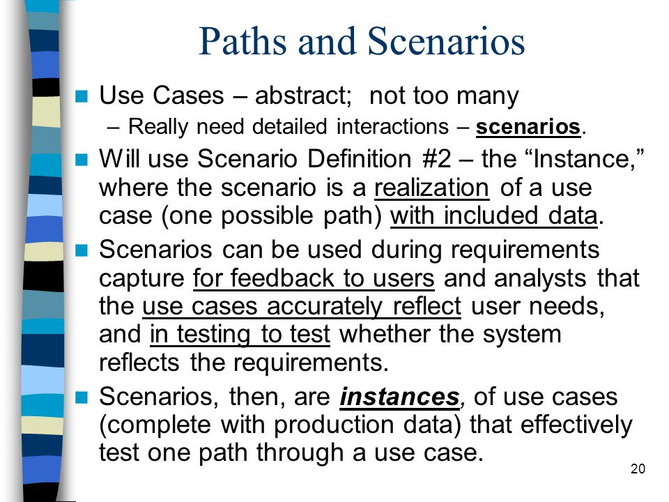 Paths and Scenarios Use Cases – abstract; not too many