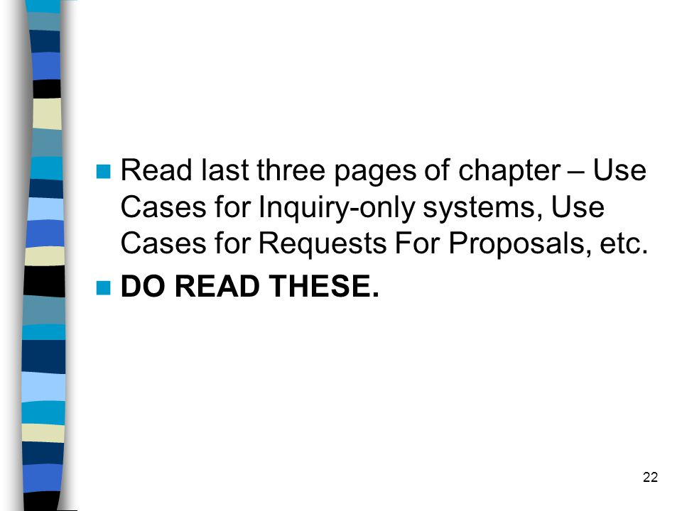 Read last three pages of chapter – Use Cases for Inquiry-only systems, Use Cases for Requests For Proposals, etc.