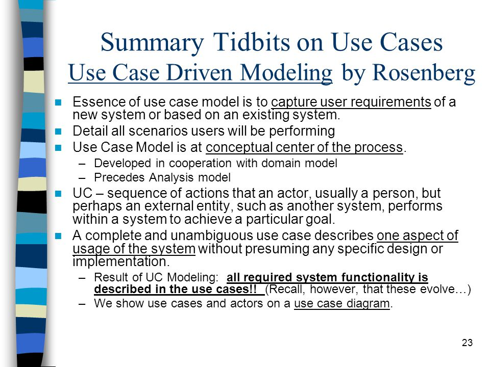 Summary Tidbits on Use Cases Use Case Driven Modeling by Rosenberg