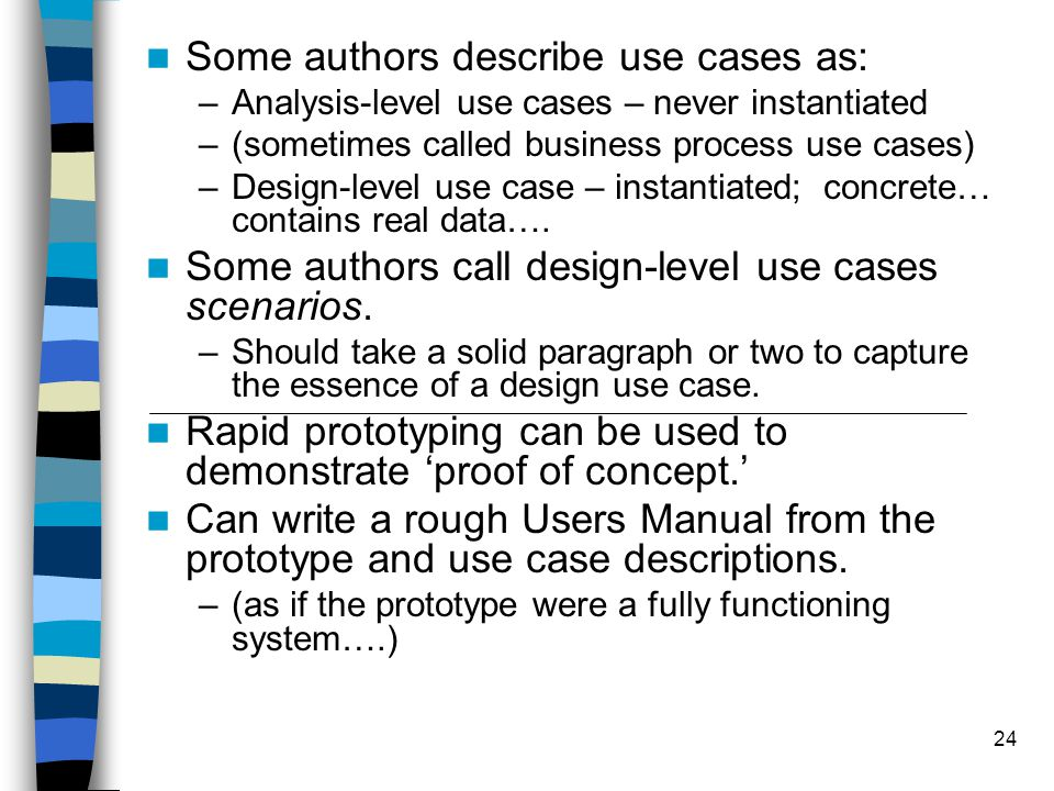 Some authors describe use cases as: