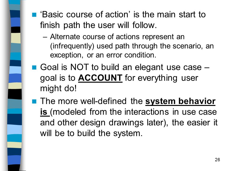'Basic course of action' is the main start to finish path the user will follow.