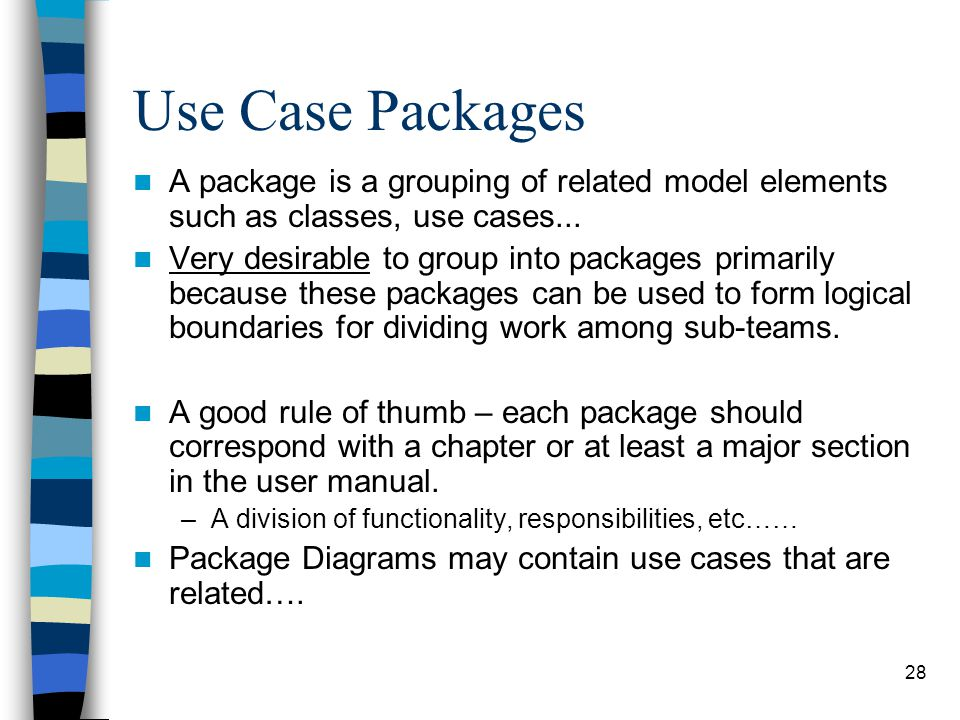 Use Case Packages A package is a grouping of related model elements such as classes, use cases...