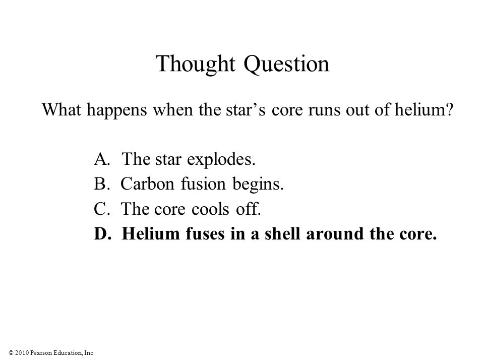 Thought Question What happens when the star's core runs out of helium
