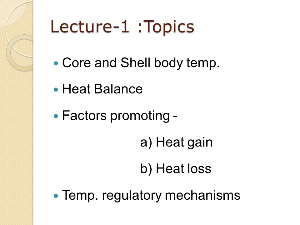 Lecture-1 :Topics Core and Shell body temp. Heat Balance