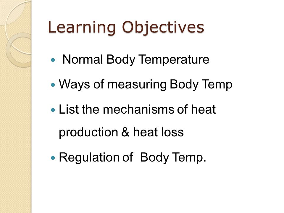 Learning Objectives Normal Body Temperature