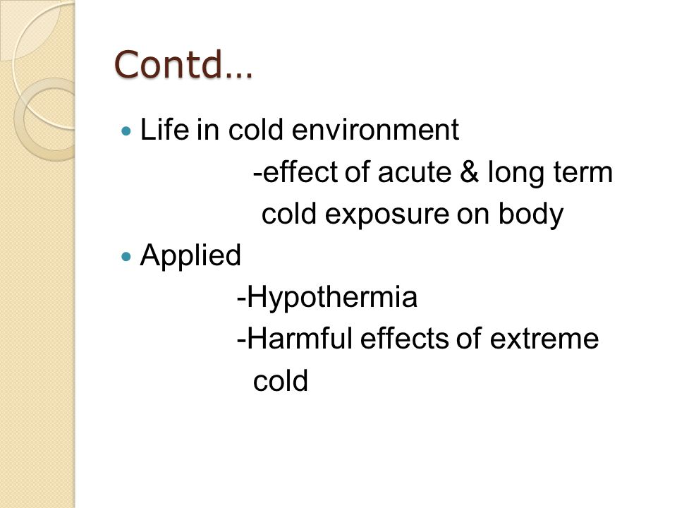 Contd… Life in cold environment -effect of acute & long term