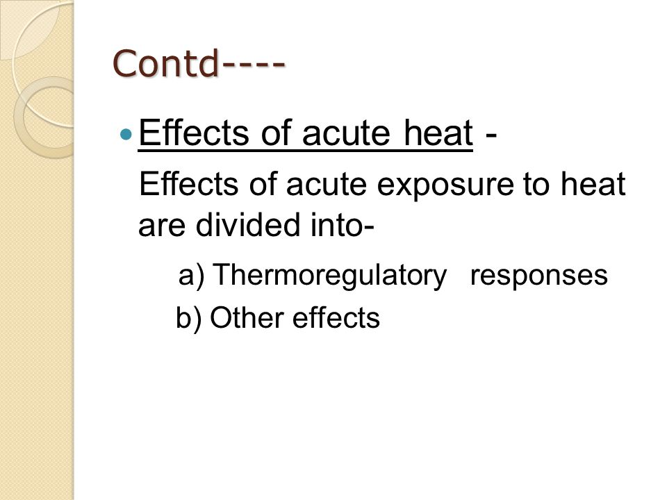 Effects of acute exposure to heat are divided into-