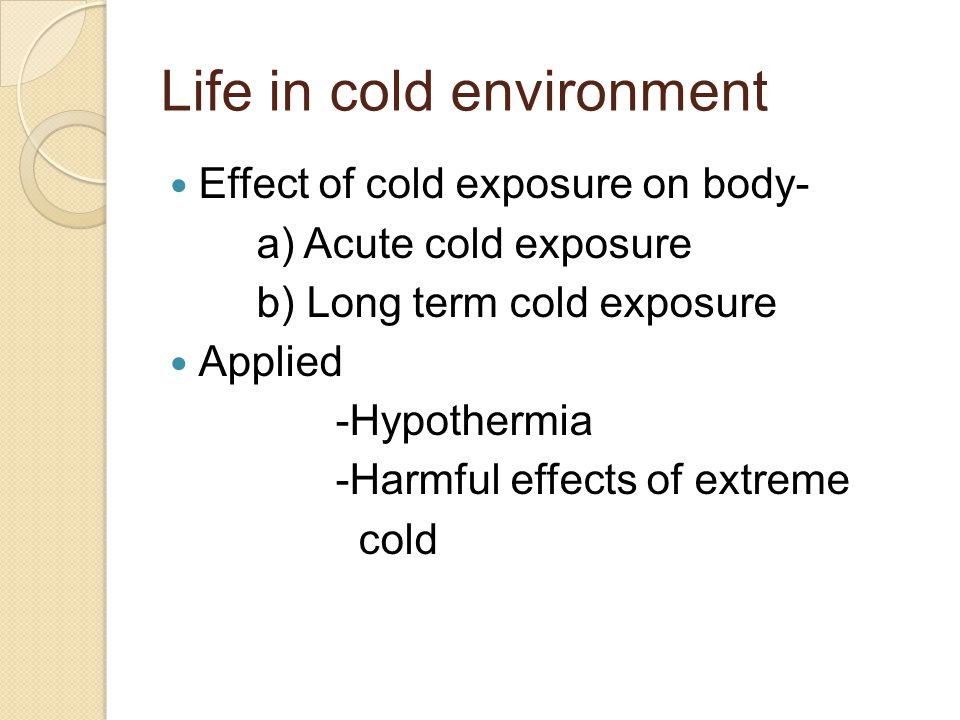 Life in cold environment