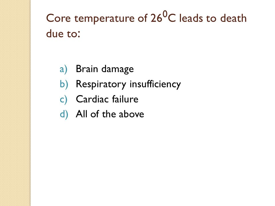 Core temperature of 260C leads to death due to: