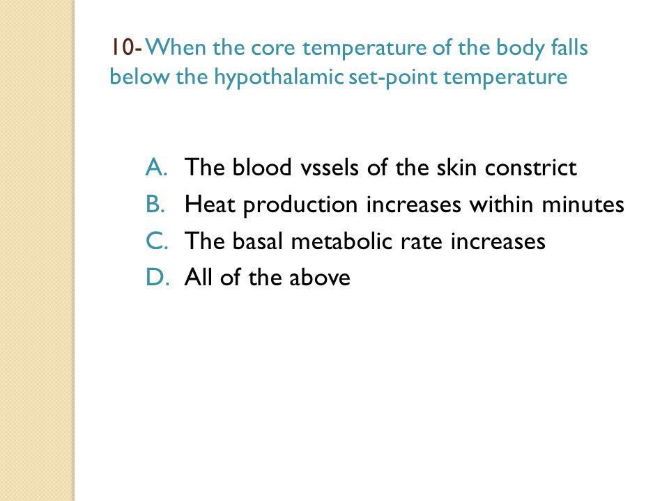 The blood vssels of the skin constrict