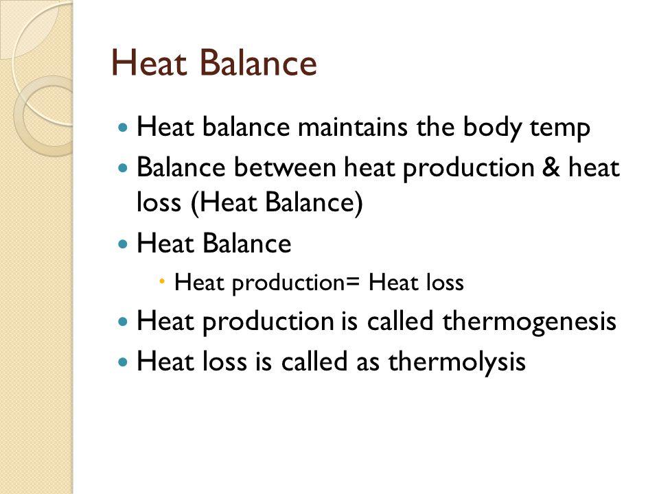 Heat Balance Heat balance maintains the body temp