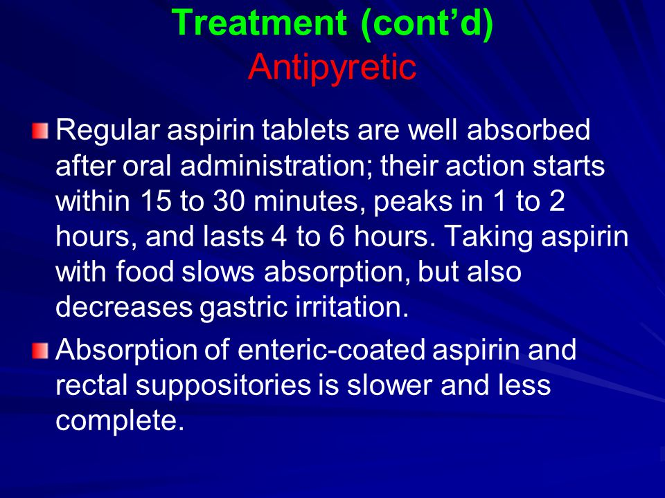 Treatment (cont'd) Antipyretic