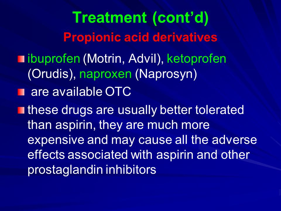 Treatment (cont'd) Propionic acid derivatives