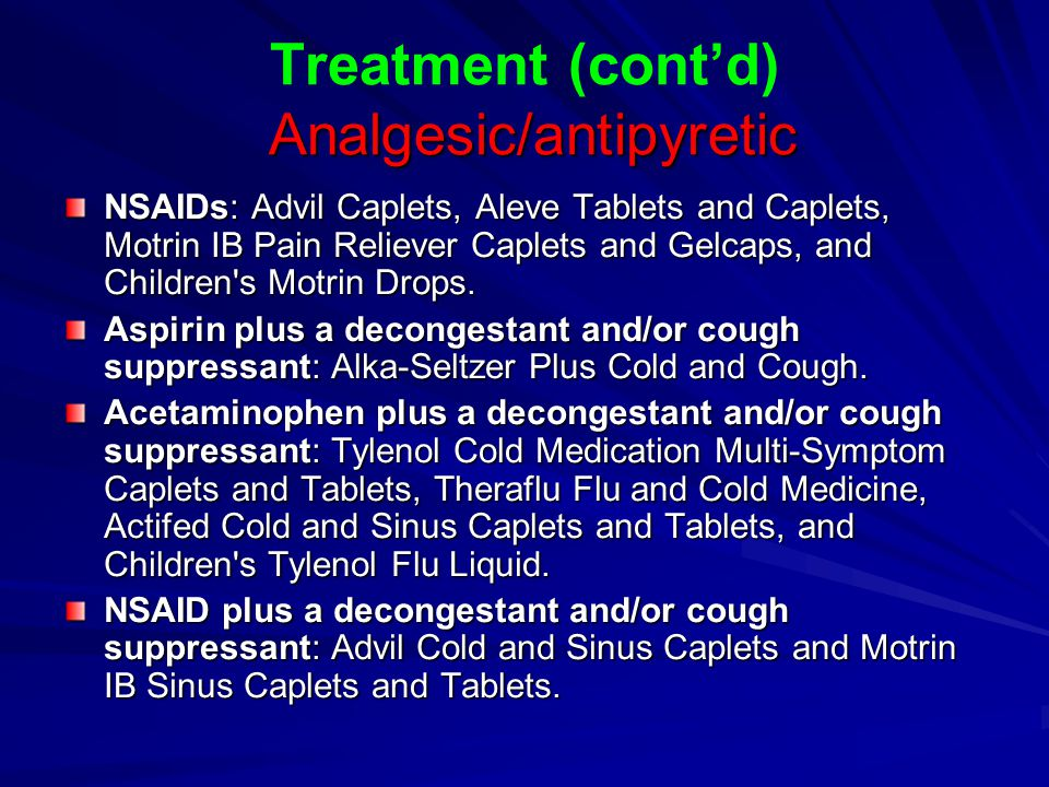 Treatment (cont'd) Analgesic/antipyretic