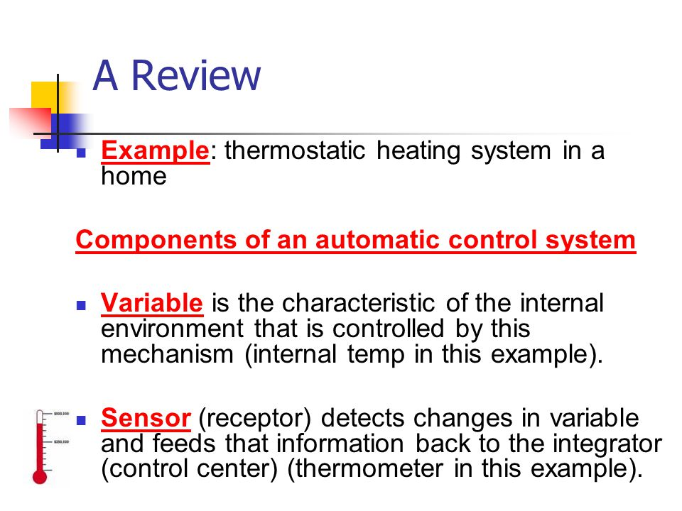 A Review Example: thermostatic heating system in a home