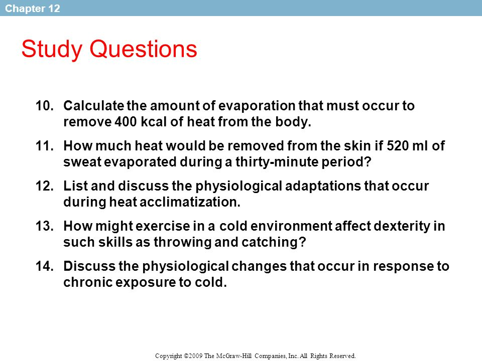 Study Questions Calculate the amount of evaporation that must occur to remove 400 kcal of heat from the body.