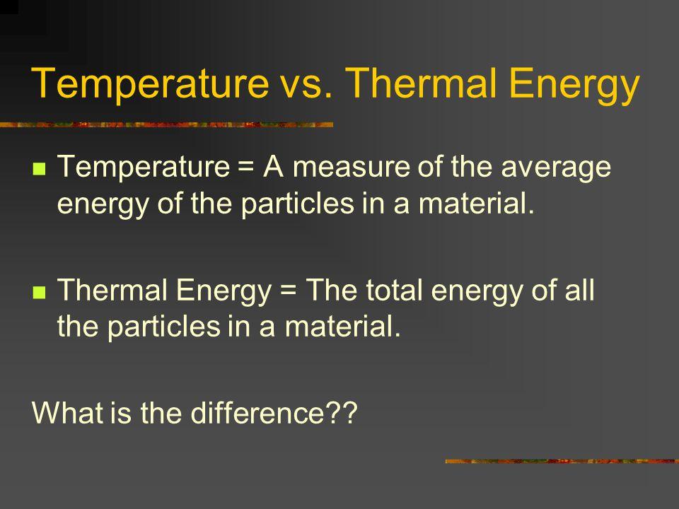 Temperature vs. Thermal Energy