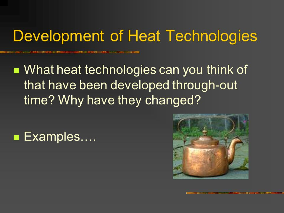 Development of Heat Technologies