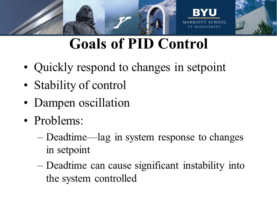 Goals of PID Control Quickly respond to changes in setpoint