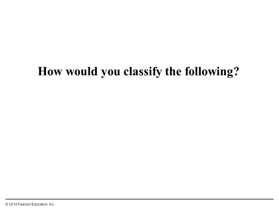 How would you classify the following