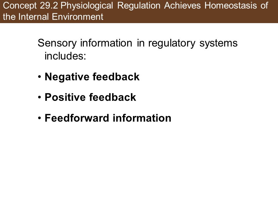 Sensory information in regulatory systems includes: Negative feedback