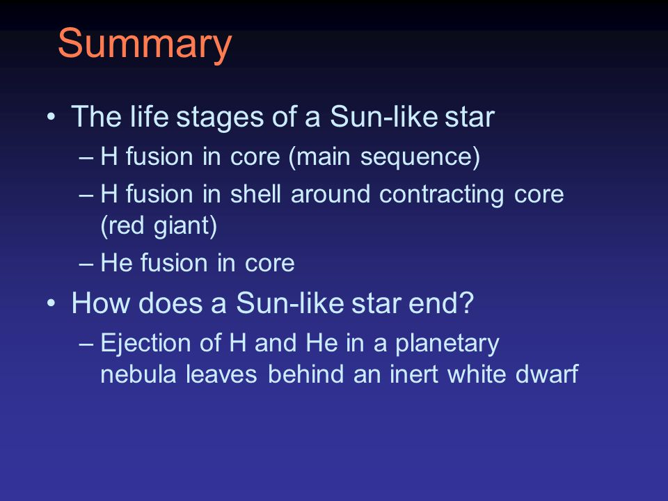 Summary The life stages of a Sun-like star