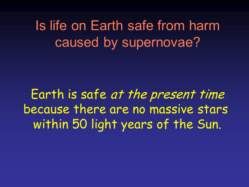 Is life on Earth safe from harm caused by supernovae