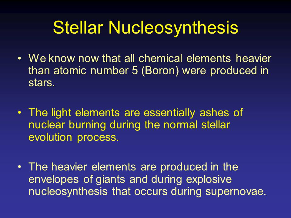 nucleosynthesis of heavy elements in massive stars Nucleosynthesis: the universe is now  , elements heavier than iron cannot be fuel sources in stars and, likewise, elements heavier than iron are  all the heavy.