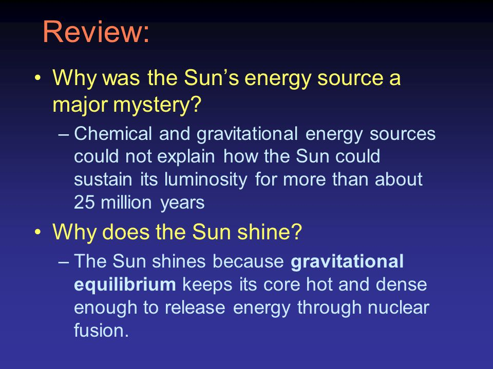 Review: Why was the Sun's energy source a major mystery