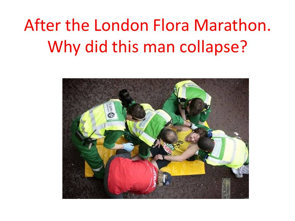 After the London Flora Marathon. Why did this man collapse