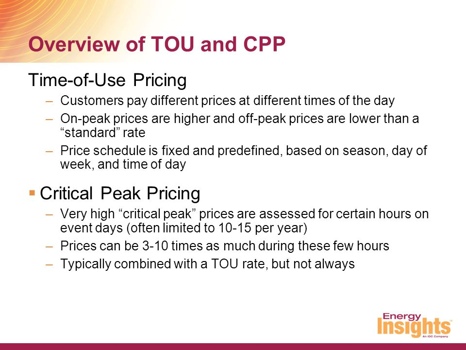 Overview of TOU and CPP Time-of-Use Pricing Critical Peak Pricing