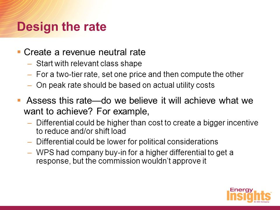 Design the rate Create a revenue neutral rate