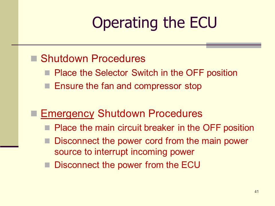 Operating the ECU Shutdown Procedures Emergency Shutdown Procedures