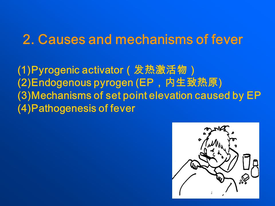 2. Causes and mechanisms of fever