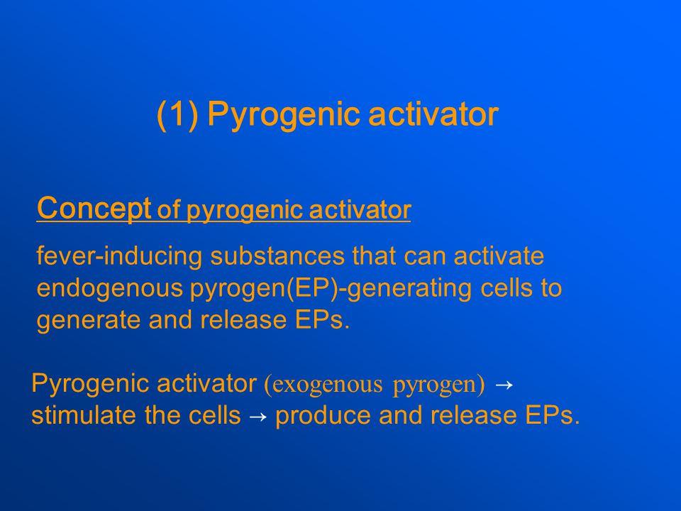 (1) Pyrogenic activator