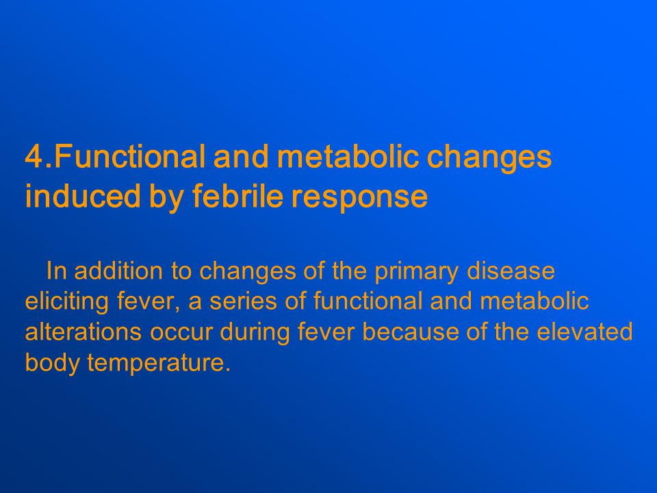 4.Functional and metabolic changes induced by febrile response
