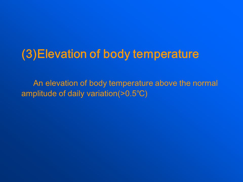 (3)Elevation of body temperature