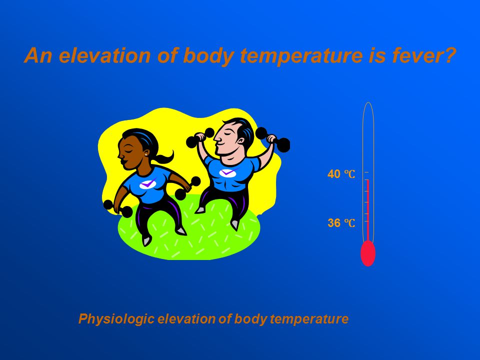 An elevation of body temperature is fever