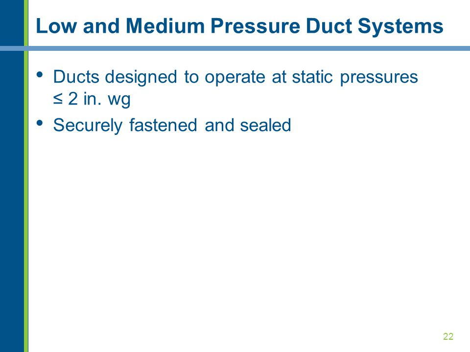 Low and Medium Pressure Duct Systems