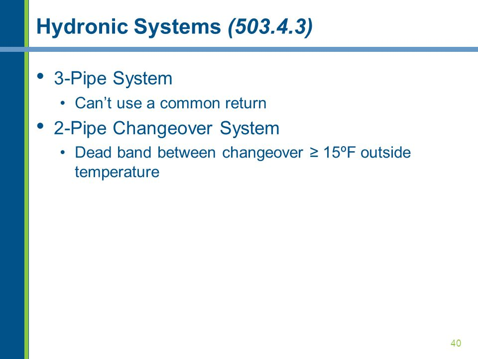 Hydronic Systems (503.4.3) 3-Pipe System 2-Pipe Changeover System
