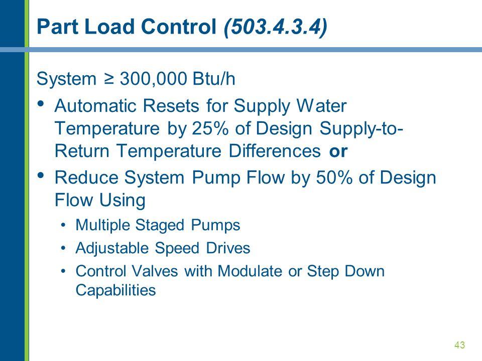 Part Load Control (503.4.3.4) System ≥ 300,000 Btu/h